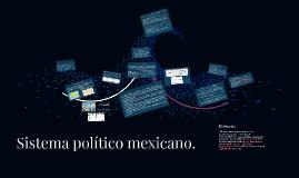 Sistema político mexicano.