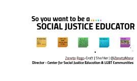 SOCIAL JUSTICE EDUCATOR