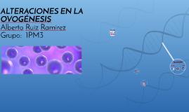 Copy of Alteraciones en la ovogenesis