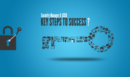 Security Manager & CISO, Key Steps to Success