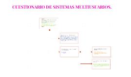 CUESTIONARIO DE SISTEMAS MULTIUSUARIOS.