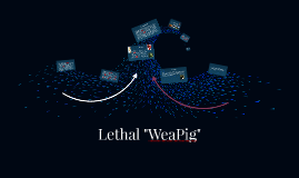 """Lethal """"WeaPig"""""""