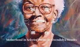 Motherhood in Selected Poems by Gwendolyn Brooks