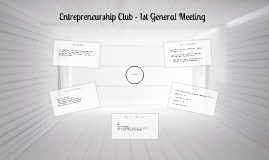 Entrepreneurship Club - 1st General Meeting