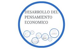 DESARROLLO DEL PENSAMIENTO ECONOMICO