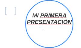 MI PRIMERA PRESENTACIÓN