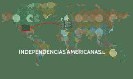 INDEPENDENCIAS AMERICANAS...