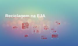 Copy of Reciclagem na EJA