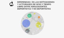 DIFERENCIAS  EN LAS MOTIVACIONES Y ACTIVIDADES DE OCIO Y TIE