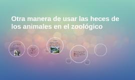 Que se debe hacer con las heces de los animales de zoologico