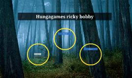 Hungagames ricky bobby