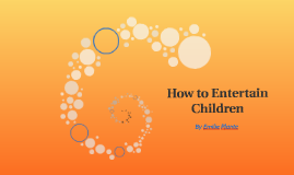 How to Entertain Children