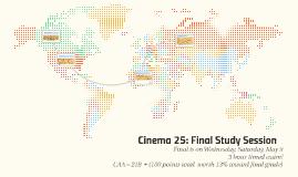 Cinema 25: Final Study Session