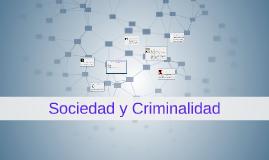 Copy of Sociedad y Criminalidad