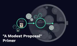 """A Modest Proposal"" Primer"