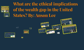 What are the ethical implications of the wealth gap in the United States?