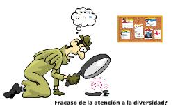 Copy of Fracaso de la atención a la diversidad?