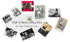TOP 10 Retro Office Pics