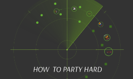 HOW TO PARTY HARD