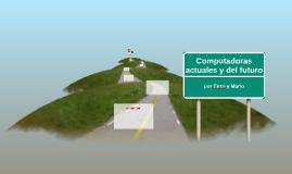 Computadoras actuales y del futuro