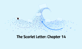 The Scarlet Letter: Chapter 14