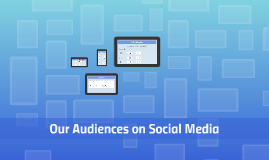 Our Audiences on Social Media
