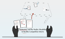 Inclusivity and the Media: Disability in Reality Competition