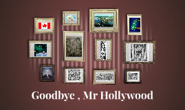Goodbye , Mr Hollywood