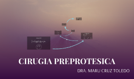 Copy of CIRUGIA PREPROTESICA