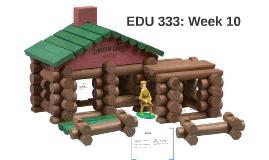 EDU 333: Week 10