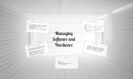 Managing Software and Hardware