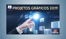 Projetos Gráficos 2019