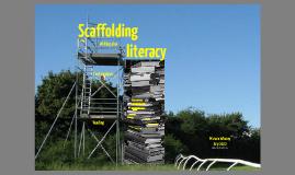 Scaffolding Literacy: a beginner's understanding