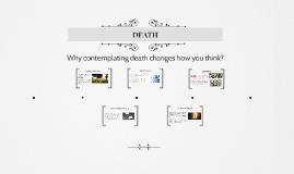 Why contemplating death changes how you think