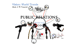 Copy of Vision: World Trends -- What is PR?