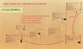 TEMA 2 ROMA, DE LA REPÚBLICA AL IMPERIO