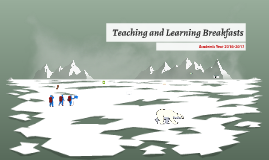 Teaching and Learning Breakfasts