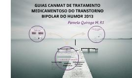 Copy of GUIAS CANMAT DE TRATAMENTO MEDICAMENTOSO DO TRANSTORNO BIPOL