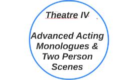 Lesson 18-23 Theatre IV: Monologues & 2 person scenes