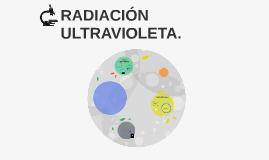 RADIACIÓN ULTRAVIOLETA.