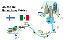 Copy of Educación: Finlandia vs México