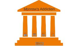 Monrow's Addiction