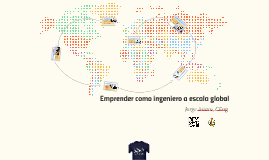 Emprender como ingeniero a escala global