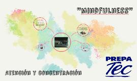 Atención y Concentración_Mindfulness_Tutoreo_Segundo Semestre_Prepa TEC
