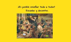 ¿Es posible enseñar todo a todos?  Escuelas y docentes