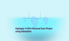 Hydrogen sulfide removal from biogas using adsorption
