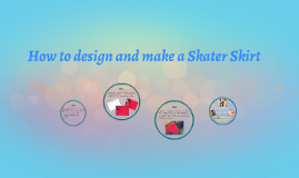How to design and make a Skater Skirt