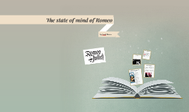 The state of mind of Romeo