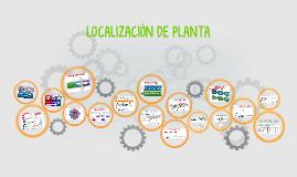 LOCALIZACIÓN DE PLANTA