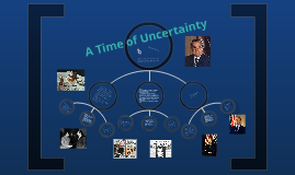 A Time of Uncertainty
